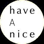 haveAnice