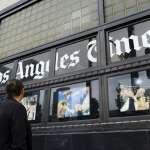 傳統媒體困境》高層想靠外部寫手撙節成本 美國百年大報《洛杉磯時報》編輯部全面反彈