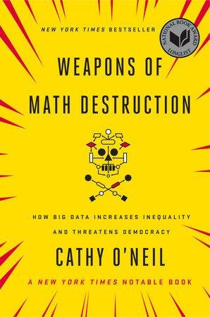 Weapons of Math Destruction How Big Data Increases Inequality and Threatens Democracy.jpg