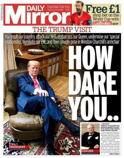 2018年7月14日,英國《鏡報》的頭條痛罵川普「你竟敢!」。(取自網路)