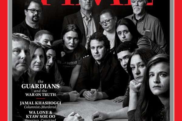 關鍵時刻展現無比勇氣,面對傷痛仍堅守崗位《時代》雜誌2018年度風雲人物:守護真相的新聞工作者