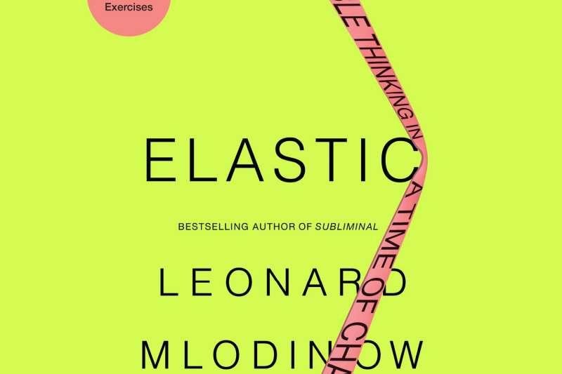 思書齋:《放空的科學:讓你的理性思維休息,換彈性思維開工,啟動大腦暗能量激發新奇創意》(Elastic: Flexible Thinking in a Time of Change)(翻攝網路)