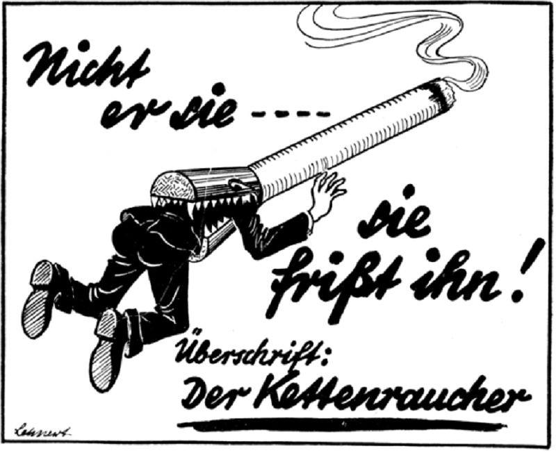 納粹德國的一張禁菸廣告:「它(香菸)不會被你所吸,而將會反噬你。」(維基百科)