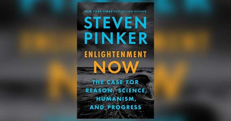 《Enlightenment Now:The Case for Reason, Science, Humanism, and Progress》書中,作者 Steven Pinker 用理性和資料來判斷。(圖/Viking出版社,研之有物提供)