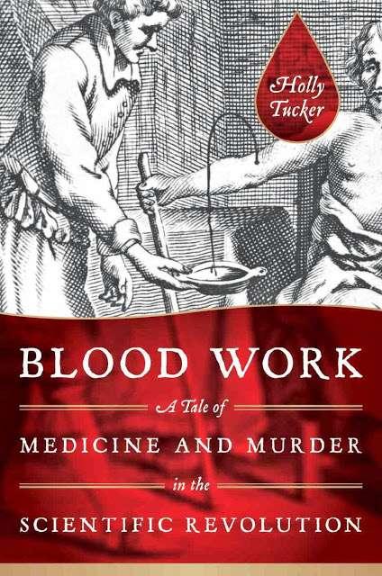 《血之祕史:科學革命時代的醫學與謀殺故事》(Blood Work: A Tale of Medicine and Murder in the Scientific Revolution)。(取自sky of Gene)