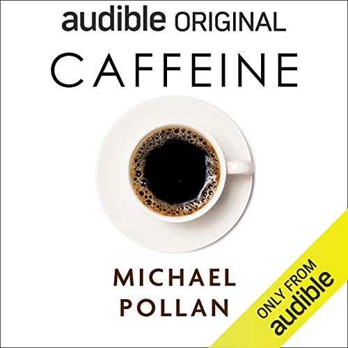 麥可波倫的新書「咖啡因」,分析這個化學物質如何影響全世界數百萬人的睡眠與精神狀態(圖片來源:Audible)